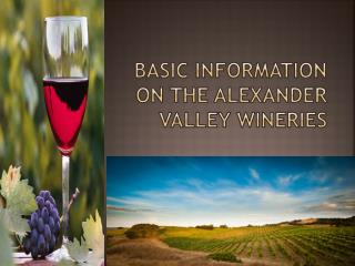 Basic information on the Alexander Valley wineries