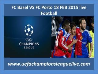 FC Basel VS FC Porto 18 FEB 2015 live Football