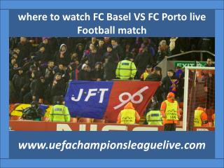 where to watch FC Basel VS FC Porto live Football match