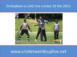 Zimbabwe vs UAE live cricket 19 feb 2015