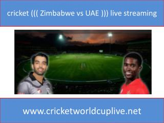cricket ((( Zimbabwe vs UAE ))) live streaming