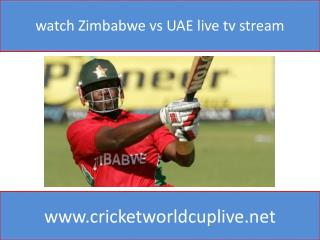 watch Zimbabwe vs UAE live tv stream
