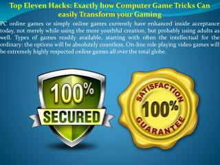 Top Eleven Hacks Exactly how Computer Game Tricks Can easily