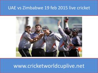 UAE vs Zimbabwe 19 feb 2015 live cricket