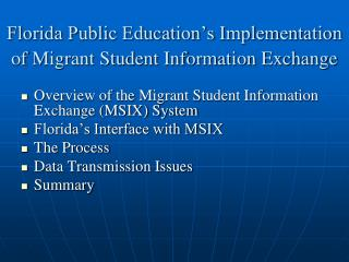 Florida Public Education s Implementation of Migrant Student Information Exchange