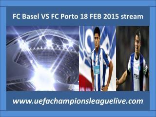 watch Basel v Porto 18 FEB 2015 live stream