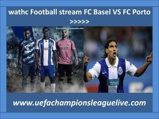watch Basel v Porto live Football 18 FEB 2015