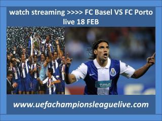 live Football Basel v Porto 18 FEB 2015