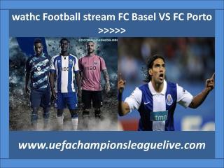 watch FC Basel VS FC Porto live Football 18 FEB 2015