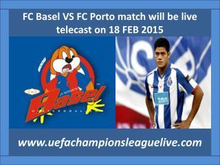 live FC Basel VS FC Porto stream Football 18 FEB