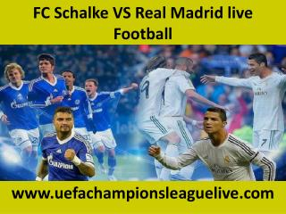 FC Schalke VS Real Madrid live Football