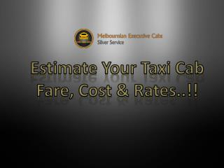 Estimate Your Taxi Cab Fare, Cost & Rates