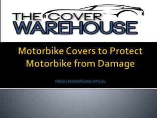 Motorbike Covers to Protect Motorbike from Damage