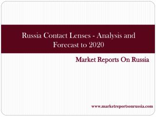 Russia Contact Lenses - Analysis and Forecast to 2020