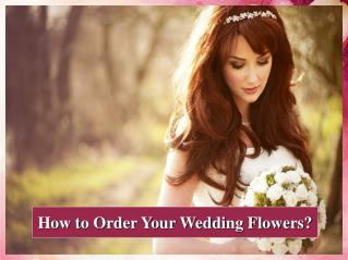 How to Order Your Wedding Flowers