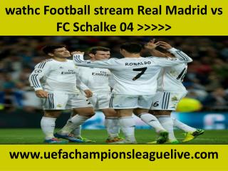 live Football ((( Real Madrid vs FC Schalke 04 ))) online on