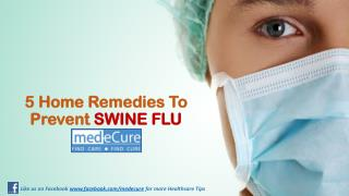 5 Home Remedies To Prevent SWINE FLU