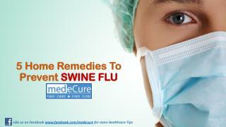 5 Home Remedies To Prevent SWINE FLU