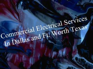 Commercial Electrical Services In Dallas and Ft Worth
