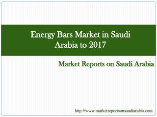 Energy Bars Market in Saudi Arabia to 2017