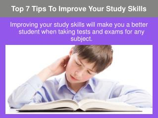 Top 7 Tips To Improve Your Study Skills