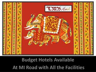 Budget Hotels Available At MI Road with All the Facilities