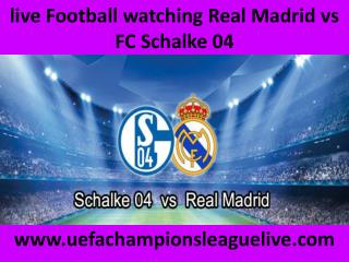 watch streaming >>>> Schalke vs Real Madrid live 18 FEB
