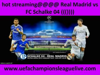 live Football match Schalke vs Real Madrid 18 FEB 2015