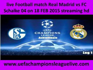 watch Real Madrid vs Schalke 18 FEB live Football
