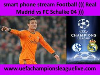 watch Real Madrid vs Schalke live coverag
