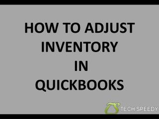 HOW TO ADJUST INVENTORY IN QUICKBOOKS