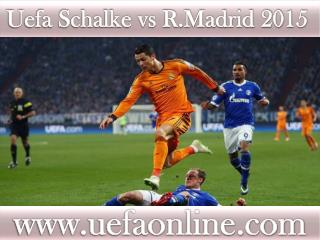 Schalke vs R.Madrid live Football