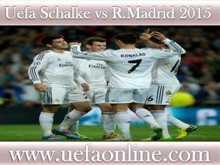 how to watch Schalke vs R.Madrid online Football match on ma