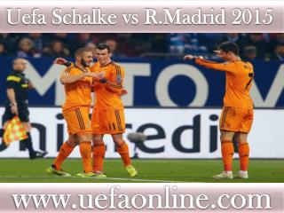 Watch Schalke vs R.Madrid 18 FEB 2015 stream in Veltins-Aren