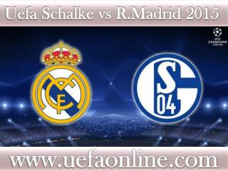 looking hot match ((( Schalke vs R.Madrid ))) live Football