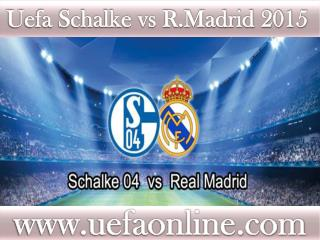 watch Schalke vs R.Madrid Football online