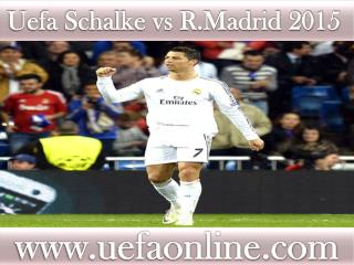 R.Madrid vs Schalke Live Streaming