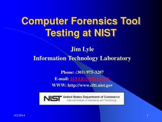 Computer Forensics Tool Testing at NIST