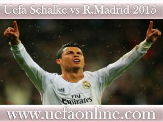 watch Real Madrid vs Schalke 18 FEB 2015 live stream