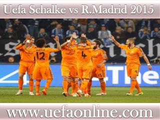 watch Real Madrid vs Schalke live UEFA Football 2015 match