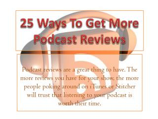 25 Ways To Get More Podcast Reviews