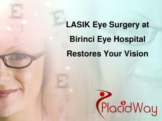 LASIK Eye Surgery at Birinci Eye Hospital Restores Your Visi
