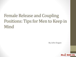 Female Release and Coupling Positions - Tips for Men to Keep