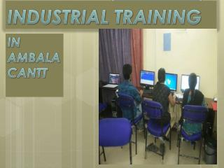 Industrial training in Ambala Cantt