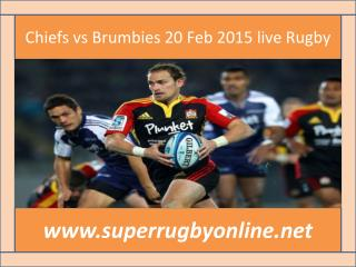 Chiefs vs Brumbies 20 Feb 2015 live Rugby