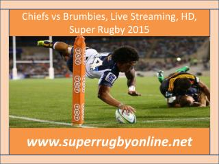 Chiefs vs Brumbies, Live Streaming, HD, Super Rugby 2015