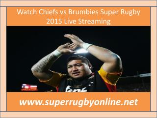 Watch Chiefs vs Brumbies Super Rugby 2015 Live Streaming