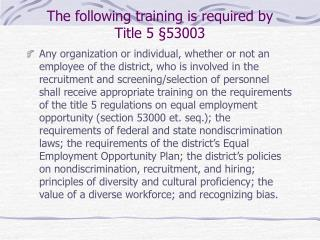 The following training is required by  Title 5  53003