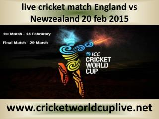 live cricket match England vs Newzealand 20 feb 2015