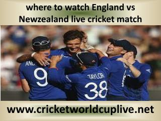 Watch England vs Newzealand live cricket